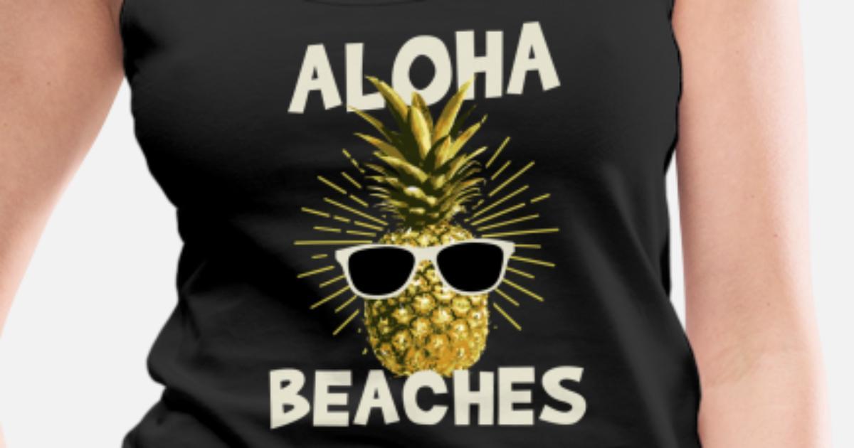 adc5df6eea Aloha Beaches - Pineapple Beach Summer Funny Women's Premium Tank Top |  Spreadshirt