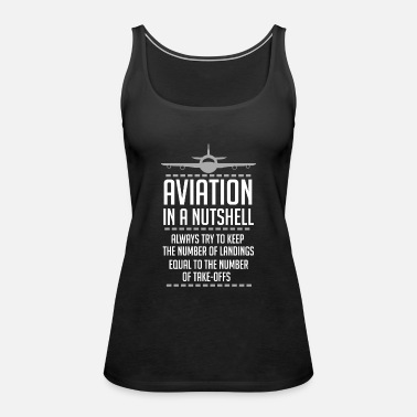 Jet Aviation In A Nutshell Funny ATC Pilot Gift TShirt - Women's Premium Tank Top