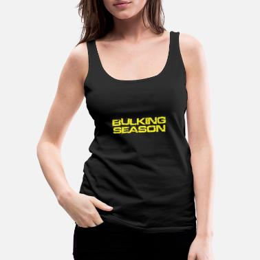 Bulk Up BULKING SEASON - Women's Premium Tank Top