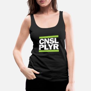 Console CONSOLE PLAYER / console players - Women's Premium Tank Top