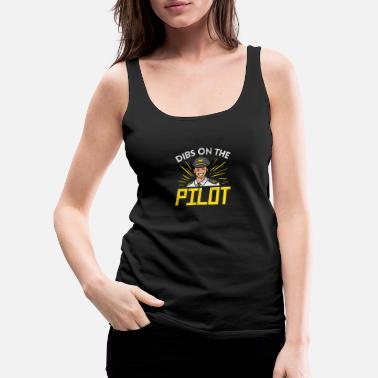 Suchen Dibs On The Pilot - Frauen Premium Tanktop