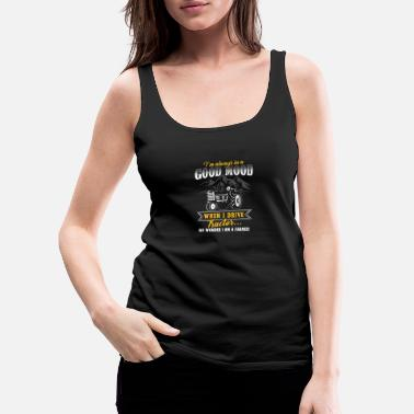 Agriculture Farmer Tractors Gift · Good Mood - Women's Premium Tank Top
