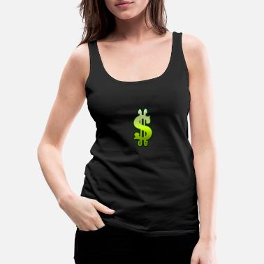 Dollar Sign Dollar sign dollar money - Women's Premium Tank Top