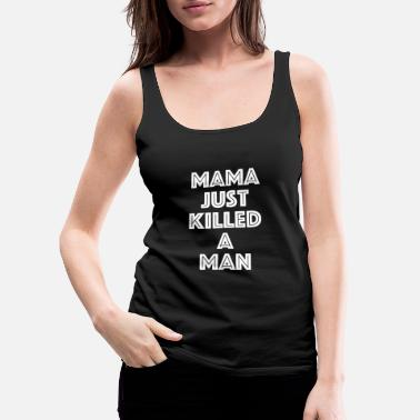 Joe Mama just killed a man Queen - Frauen Premium Tanktop