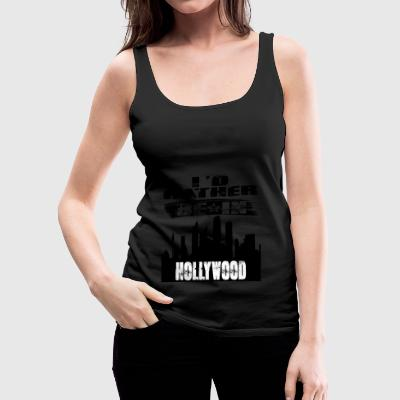 Prezent Id raczej w Hollywood - Tank top damski Premium