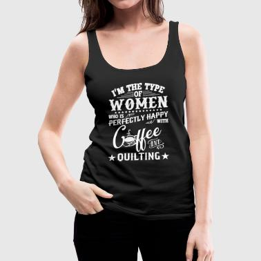 Women who is perfectly happy with coffee - Women's Premium Tank Top
