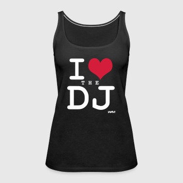 i love the dj by wam - Women's Premium Tank Top