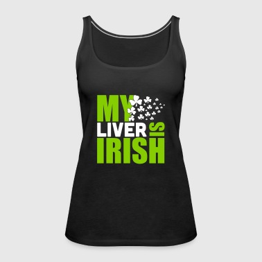 St. Patrick'S Day: MY LIVER IS IRISH - Vrouwen Premium tank top