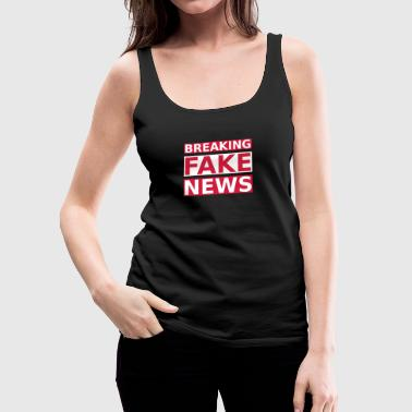 Breaking Fake News - Premium singlet for kvinner