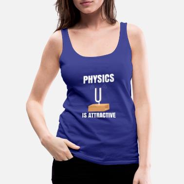 Attractive Physics is attractive - Women's Premium Tank Top