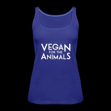 VEGAN FOR THE ANIMALS white - Frauen Premium Tank Top