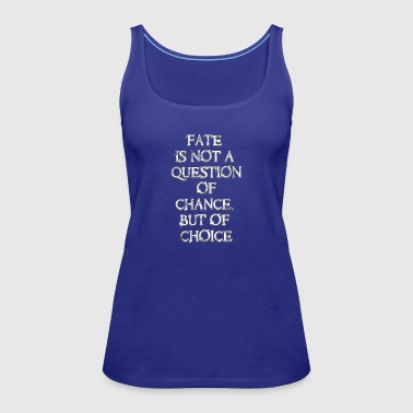 Fate? Your choise! - Women's Premium Tank Top