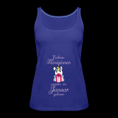Unicorn queens are born in January - Women's Premium Tank Top