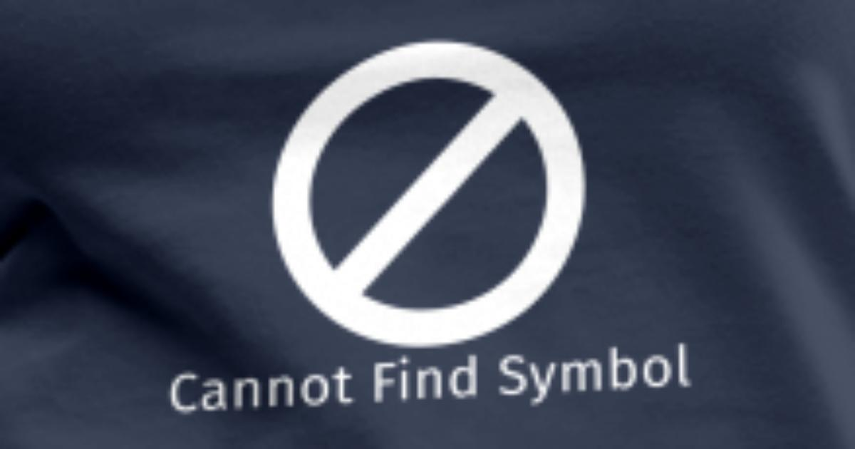 Cannot Find Symbol Von Ruibei Spreadshirt