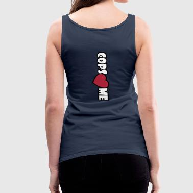 COPS LOVE ME - Vrouwen Premium tank top
