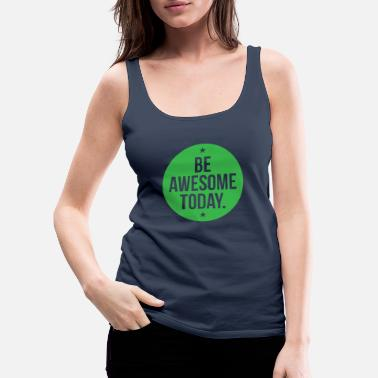 Happiness Be Awesome Today t-shirt - Premium tank top damski