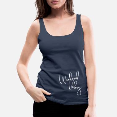 Weekend Vibes - Women's Premium Tank Top
