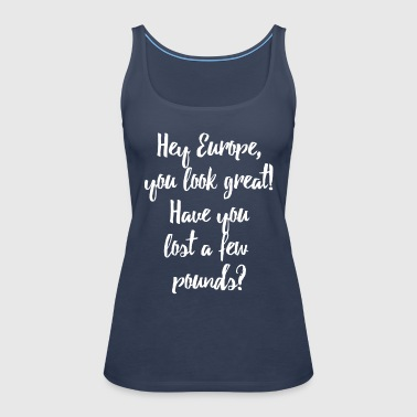Have you lost pounds? - Frauen Premium Tank Top