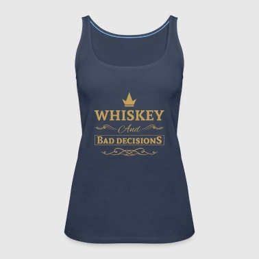Whiskey and Bad Decisions - Premium singlet for kvinner
