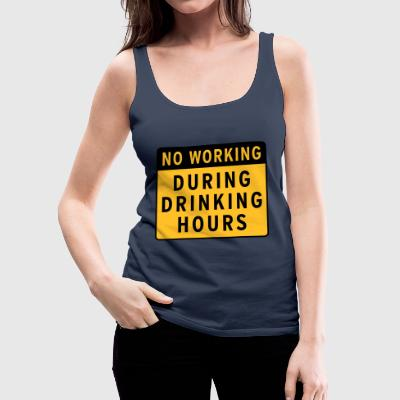 no working during drinking hour Freizeit Bierpause - Frauen Premium Tank Top
