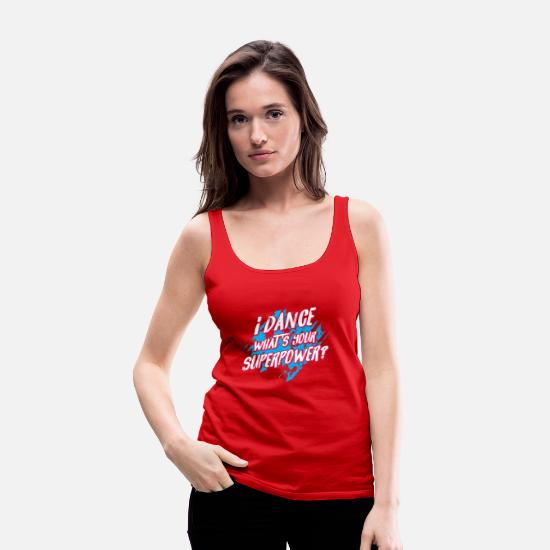 Gift Tank Tops - I dance what's your Superpower? - disco dancing - Frauen Premium Tanktop Rot