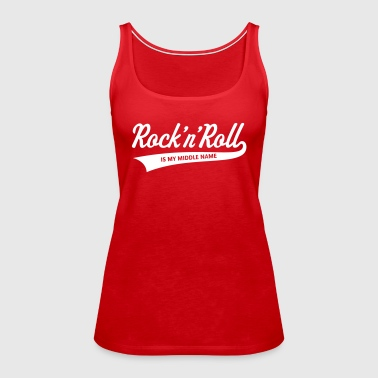 Rock 'n' Roll Is My Middle Name (1C) - Women's Premium Tank Top