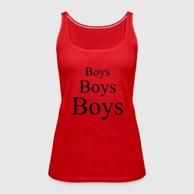 Boys boys boys - Women's Premium Tank Top