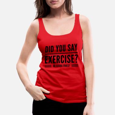 Fitness fitness quote funny t-shirt - Vrouwen premium tank top