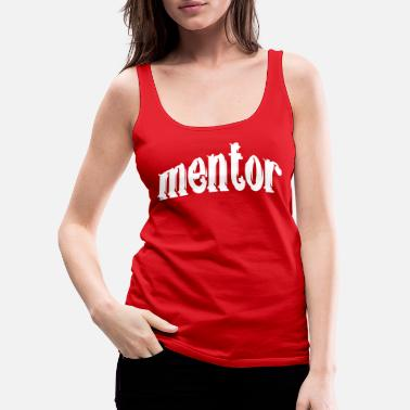Mentor mentor coaching - Women's Premium Tank Top