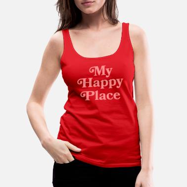 My happy place - Women's Premium Tank Top