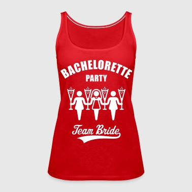 Bachelorette Party Team Bride - Women's Premium Tank Top
