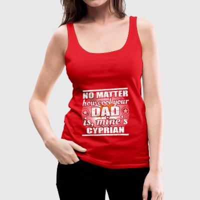 no matter cool dad father poison Cyprus png - Women's Premium Tank Top
