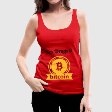 Sex Drugs and Bitcoin Trader Gift Idea - Women's Premium Tank Top