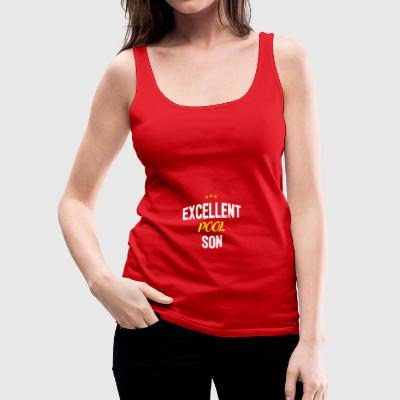Distressed - EXCELLENT POOL SON - Women's Premium Tank Top