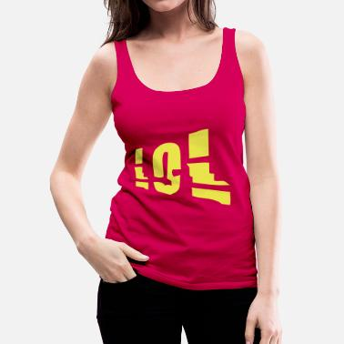 Lol LOL - Women's Premium Tank Top