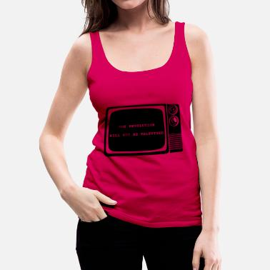 Television Revolution will not be televised - Women's Premium Tank Top