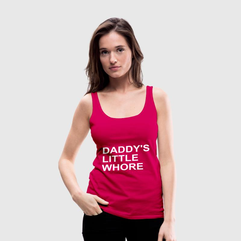 Daddy's Little Whore - Women's Premium Tank Top