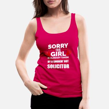 Relationship Sorry Girl Already taken by hot Solicitor - Women's Premium Tank Top