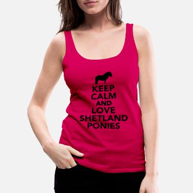 Pony Keep calm and love Shetland Ponies - Vrouwen premium tank top