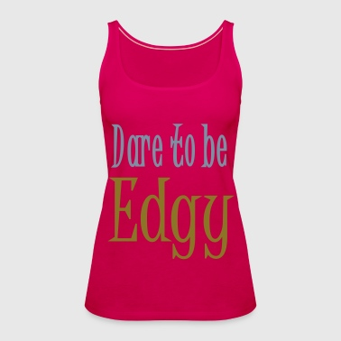 Edgy Glam Typography t-shirt design by patjila - Women's Premium Tank Top