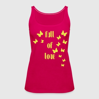 full of love - Frauen Premium Tank Top