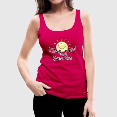 Kiss me! I'm your sunshine Liebe Sommer Frühling - Women's Premium Tank Top