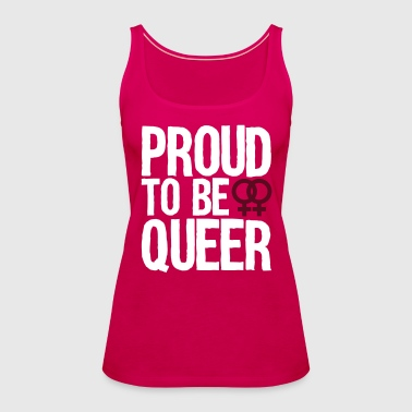 proud to be queer - lesbian - Women's Premium Tank Top