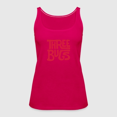 Three Bugs - Bugs only - Frauen Premium Tank Top