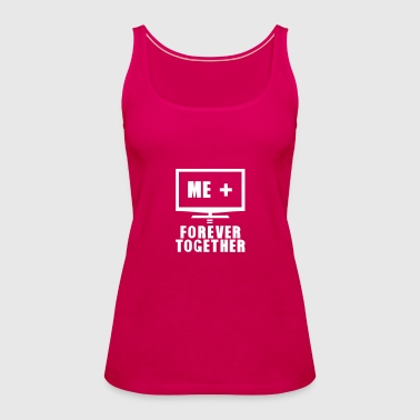 tv television tele forever together - Frauen Premium Tank Top