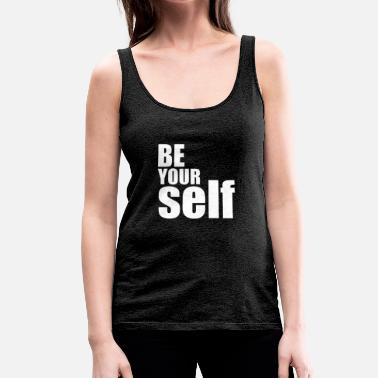 Yourself Be yourself - Women's Premium Tank Top