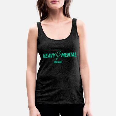 Heavy Mental Disease - Women's Premium Tank Top