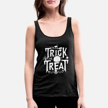 Trick Or Treat Trick Or Treat - Premium tanktopp dam