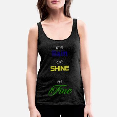 Rain or Shine - Women's Premium Tank Top