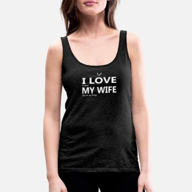 Super Dad Masons love my wife's wife, Father's Day Mother's Day - Women's Premium Tank Top